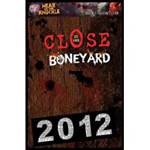 Close To The Boneyard: A Near To The Knuckle Anthology (The NTTK Archives)