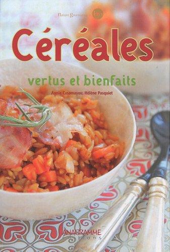 Céréales - Vertus et bienfaits par Hélène Pasquiet