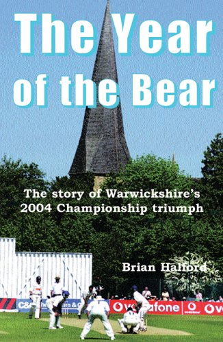 The Year of the Bear: The Story of Warwickshire County Cricket Club's 2004 Championship Triumph por Brian Halford