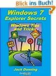 Windows 7 Explorer Secrets (Windows T...