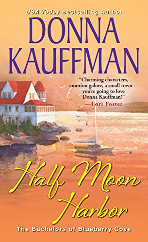 Half Moon Harbor (Bachelors of Blueberry Cove) by Donna Kauffman (10-Nov-2014) Mass Market Paperback