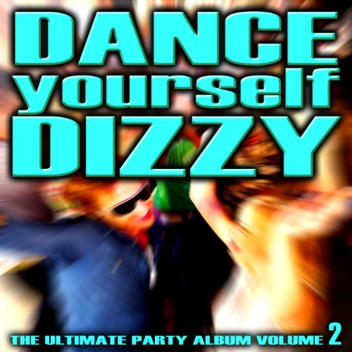 Dance Yourself Dizzy - The Ult...