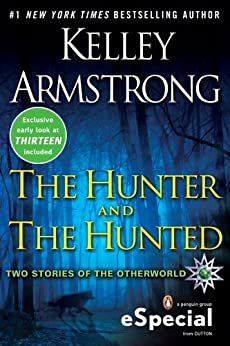 The Hunter and the Hunted: Two Stories of the Otherworld (The Otherworld Series) by [Armstrong, Kelley]