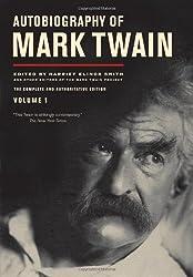 Autobiography of Mark Twain V1 - Authoritative Edition from the Mark Twain Project