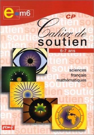 Cahier de soutien, CP : Sciences français-mathématique
