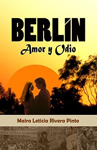 BERLIN, AMOR Y ODIO de [Pinto, Maira Leticia Rivera]