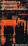 La société de consommation : Ses mythes, ses structures - Préface de J.-P. Mayer