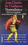 NOSTRADAMUS, HISTORIEN ET PROPHETE. Les prophéties de 1555 à l'an 2000