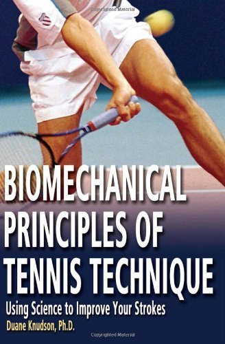 Biomechanical Principles of Tennis Technique: Using Science to Improve Your Strokes by Knudson PhD, Duane (2006) Paperback