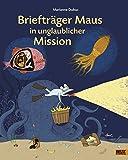 Brieftr?ger Maus in unglaublicher Mission: Vierfarbiges Bilderbuch