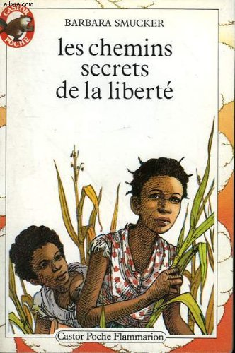les-chemins-secrets-de-la-liberte-collection-castor-poche-n-44