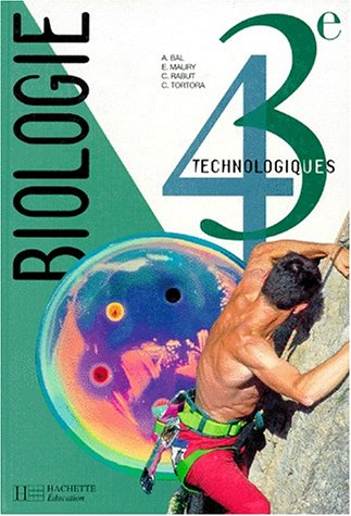 Biologie, 4e-3e technologiques. Livre de l'élève