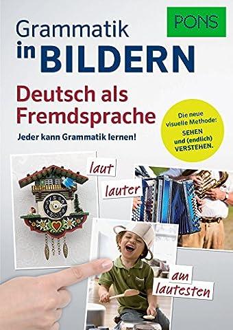 PONS Grammatik in Bildern Deutsch als Fremdsprache: Jeder kann Grammatik