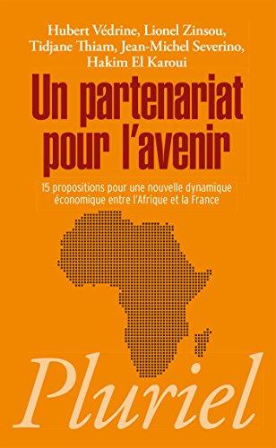 Un partenariat pour l'avenir: 15 propositions pour une nouvelle dynamique économique entre l'Afrique et la France par Hubert Védrine