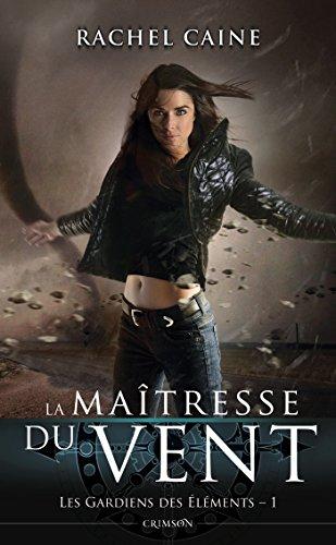 LES GARDIENS DES ELEMENTS T01 LA MAITRESSE par Rachel Caine
