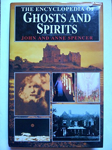 The Encyclopedia of Ghosts and Spirits by John Spencer (1992-09-10)