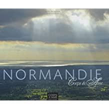 Normandie: Corps & Ame