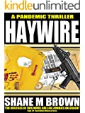HAYWIRE: A Pandemic Thriller (The F.A.S.T. Series Book 2)