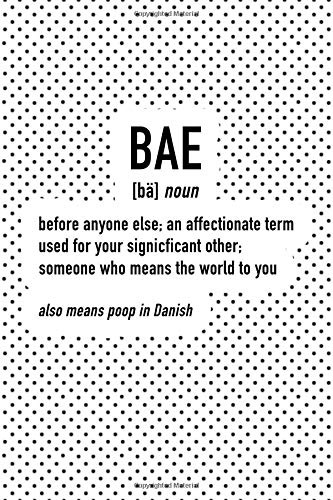 Bae - Before Anyone Else: A 6x9 Inch Matte Softcover Journal Notebook With 120 Blank Lined Pages And A Funny Word Definition Cover Slogan por GetThread Polka Dot Journals