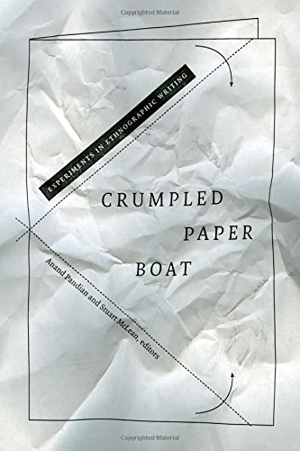 Crumpled Paper Boat: Experiments in Ethnographic Writing (School for the Advanced Research Advanced Seminar)