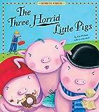 Three Horrid Little Pigs (Favorite Stories)