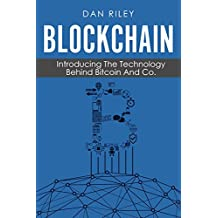 Blockchain: Introducing The Technology Behind Bitcoin And Co. (English Edition)