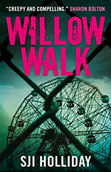 Willow Walk: A heart-pounding, unputdownable psychological thriller with an astonishing twist (Banktoun Trilogy) by [Holliday, SJI]