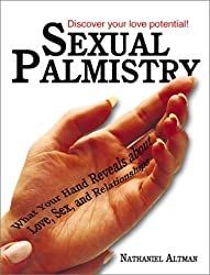 Sexual Palmistry: What Your Hand Reveals About Love, Sex and Relationships