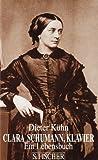 Clara Schumann - Dieter Kühn