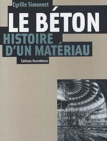 Le béton, histoire d'un matériau :...