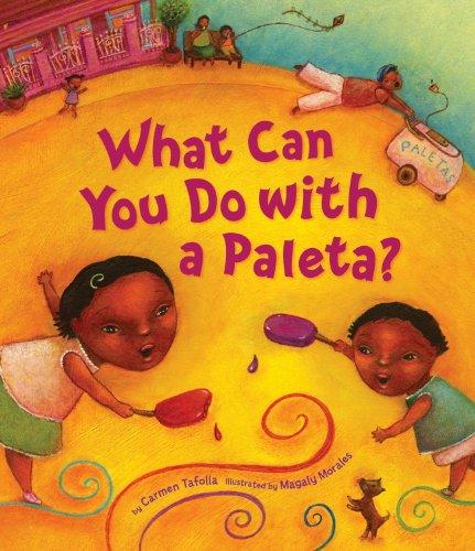 What Can You Do with a Paleta? (Tomas Rivera Mexican American Children's Book Award) (English Edition) por Carmen Tafolla