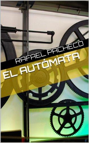 EL AUTÓMATA por Rafael Pacheco