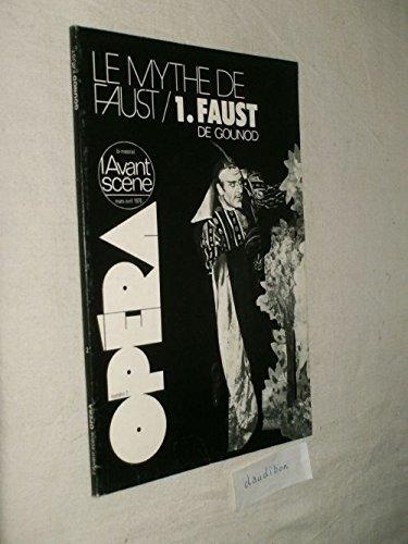 L'Avant-Scène Opéra numéro 2 Le mythe de Faust 1 : Faust de Gounod