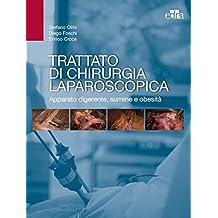 Trattato di chirurgia laparoscopica: Apparato digerente, surrene e obesità