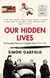 Our Hidden Lives: The Everyday Diaries of a Forgotten Britain
