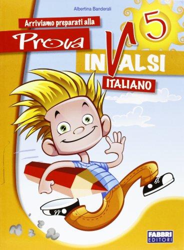 Arriviamo preparati alla prova INVALSI italiano. Per la 5 classe elementare