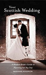 Your Scottish Wedding: The Modern Bride's Guide to Planning Her Big Day