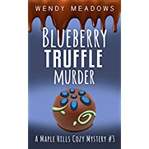 Blueberry Truffle Murder (A Maple Hills Cozy Mystery Book 3) (English Edition)