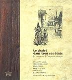 Telecharger Livres Le Chalet dans tous ses etats La construction de l imaginaire helvetique (PDF,EPUB,MOBI) gratuits en Francaise