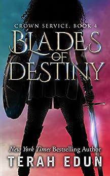 Blades Of Destiny (Crown Service Book 4) (English Edition) von [Edun, Terah]