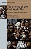 The Origins of the First World War: Diplomatic and Military Documents (Documents in Modern History)