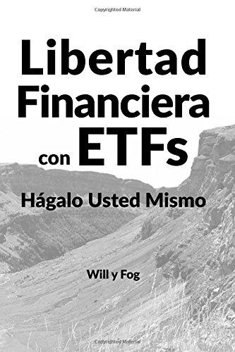 Libertad Financiera con ETFs: Hágalo Usted Mismo
