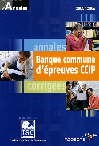 Annales 2005 de la banque d'preuves communes CCIP : Sujets et corrigs