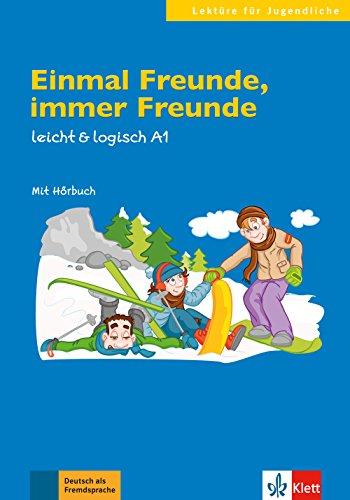 Einmal Freunde, immer Freunde: Buch mit Audio-CD A1 (Lektüre für Jugendliche)