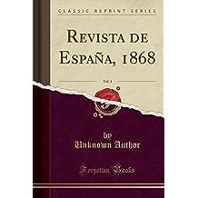 Revista de España, 1868, Vol. 1 (Classic Reprint)