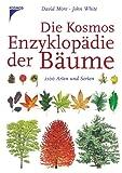 Die Kosmos Enzyklopädie der Bäume: 2100 Arten und Sorten
