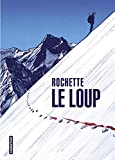 Le loup / Jean-Marc Rochette   Rochette, Jean-Marc. Illustrateur. Auteur
