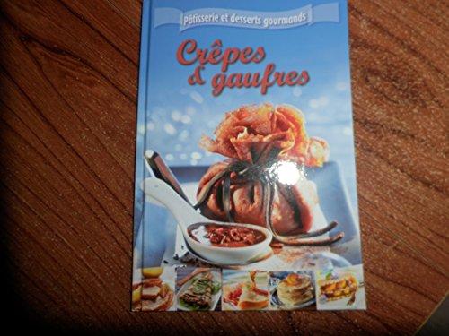 Pâtisserie et desserts gourmands - Crêpes et gauffres