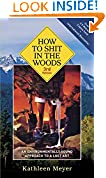 #8: How to Shit in the Woods, 3rd Edition: An Environmentally Sound Approach to a Lost Art