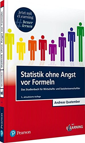 Statistik ohne Angst vor Formeln inkl. MyLab: Das Studienbuch für Wirtschafts- und Sozialwissenschaftler (Pearson Studium - Economic BWL) (Die Angst-formel)